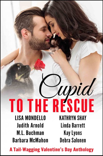 Lisa Mondello, Kathryn Shay, Judith Arnold, Linda Barrett, M. L. Buchman, Kay Lyons, Barbara McMahon & Debra Salonen - Cupid to the Rescue