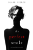 Blake Pierce - The Perfect Smile (A Jessie Hunt Psychological Suspense Thriller—Book Four)  artwork