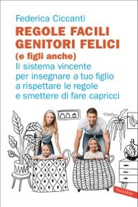 Regole facili, genitori felici (e figli anche) Book Cover