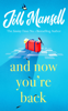 Jill Mansell - And Now You're Back artwork