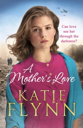 Katie Flynn - A Mother's Love