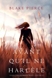 Download Avant Qu'il Ne Harcèle (Un Mystère Mackenzie White – Volume 13)