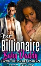 Her Billionaire Baby Daddy: BWWM Billionaire Romance