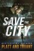 Save the City - Johnny B. Truant & Sean Platt