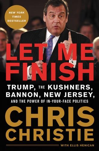 Let Me Finish - Chris Christie - Chris Christie