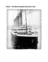 Titanic - The Most Complete Story Ever Told - Anniversary Edition