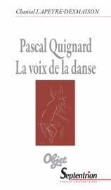Pascal Quignard. La voix de la danse