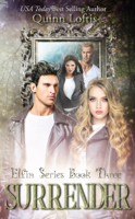 Quinn Loftis - Surrender, Book 3 Elfin Series artwork