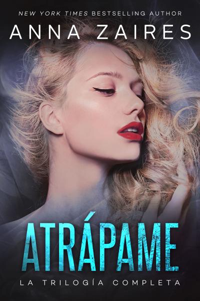 Atrápame: la trilogía completa by Anna Zaires
