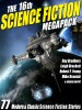 The 16th Science Fiction MEGAPACK®: 77 Modern and Classic Science Fiction Stories