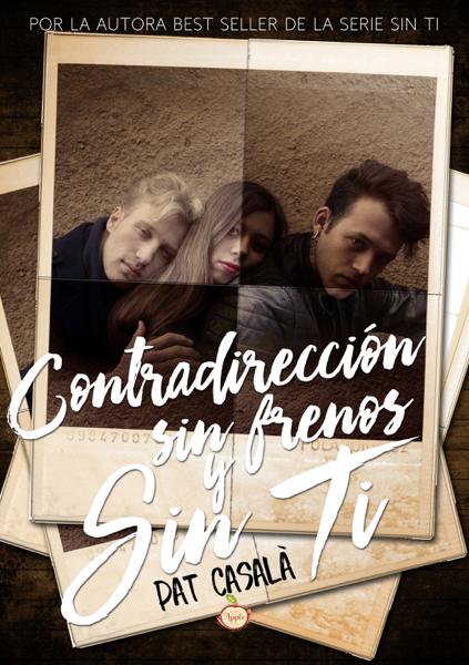 Contradirección, sin frenos y sin ti by Pat Casalà