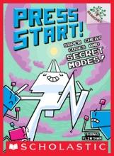 Super Cheat Codes And Secret Modes!: A Branches Book (Press Start #11)