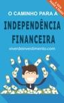 O Caminho Para A Independncia Financeira
