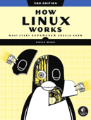 How Linux Works, 3rd Edition