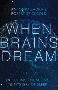 When Brains Dream: Exploring the Science and Mystery of Sleep Book Cover
