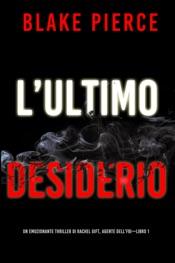 Download L'ultimo desiderio (Un emozionante thriller di Rachel Gift, Agente dell'FBI – Libro 1)