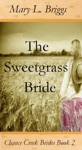 The Sweetgrass Bride Chance Creek Brides Book 2
