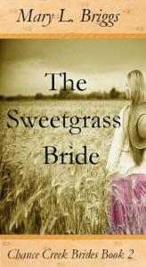 The Sweetgrass Bride (Chance Creek Brides Book 2)