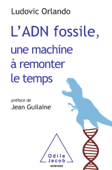 L'ADN fossile, une machine à remonter le temps