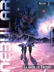 NEBULAR Recueil 1: La base de Triton