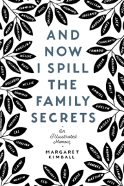 And Now I Spill the Family Secrets