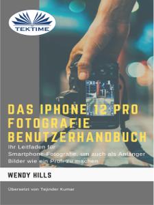 Das IPhone 12 Pro Fotografie Benutzerhandbuch Buch-Cover