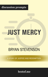 Just Mercy: A Story of Justice and Redemption by Bryan Stevenson (Discussion Prompts)