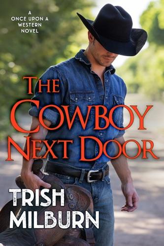 Trish Milburn - The Cowboy Next Door