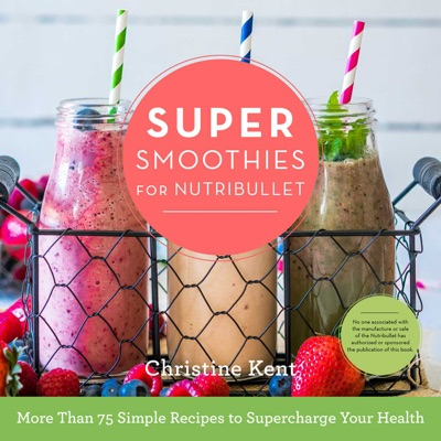 Super Smoothies for NutriBullet