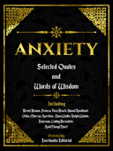 Anxiety: Selected Quotes And Words Of Wisdom