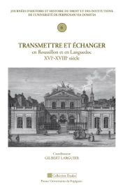 Transmettre Et Changer En Roussillon Et En Languedoc Xvie Xviiie Si Cle