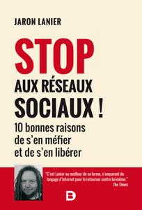 Stop aux réseaux sociaux ! by Jaron Lanier