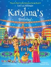 Let's Celebrate Krishna's Birthday! (Maya & Neel's India Adventure Series, Volume 12)