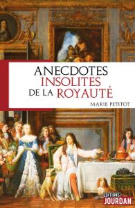 Anecdotes insolites de la royauté Couverture de livre