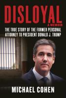 Michael Cohen - Disloyal: A Memoir artwork