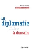 La diplomatie d'hier à demain