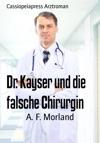 Dr Kayser Und Die Falsche Chirurgin