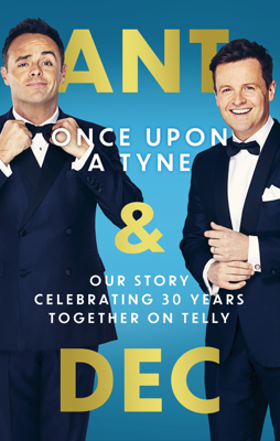 Anthony McPartlin & Declan Donnelly - Once Upon A Tyne book