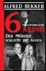 6 Ungewöhnliche Krimis: Der Mörder Schließt Die Augen