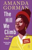 The Hill We Climb - Den Hügel hinauf: Zweisprachige Ausgabe