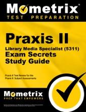 Praxis II Library Media Specialist (5311) Exam Secrets Study Guide