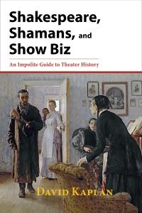 Shakespeare, Shamans, and Show Biz