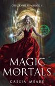 The Magic of Mortals Book Cover
