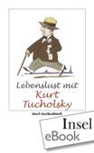 Lebenslust mit Kurt Tucholsky
