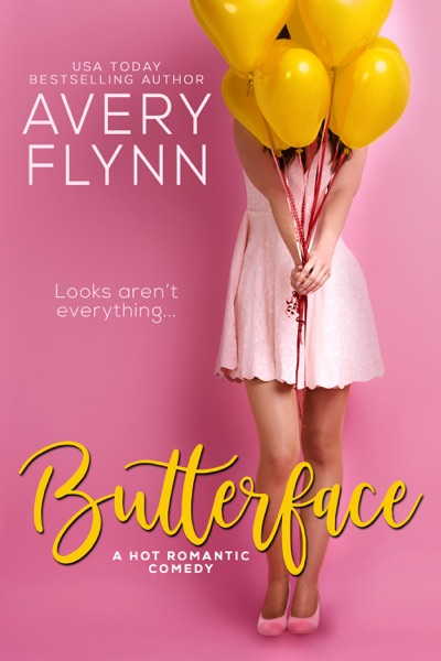 Butterface (A Hot Romantic Comedy) - Avery Flynn book cover