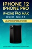 iPhone 12, iPhone Pro, and iPhone Pro Max User Guide