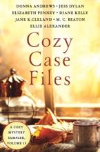 Cozy Case Files, A Cozy Mystery Sampler, Volume 13