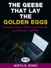 The Geese That Lay The Golden Eggs