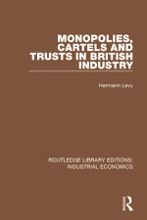 Monopolies, Cartels And Trusts In British Industry