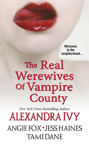 Alexandra Ivy, Angie Fox, Tami Dane & Jess Haines - The Real Werewives of Vampire County